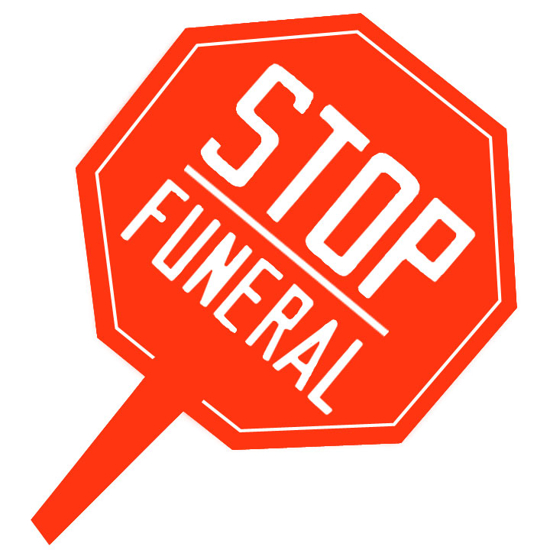 """Picture of Hand Held Stop Sign - """"Stop Funeral"""""""